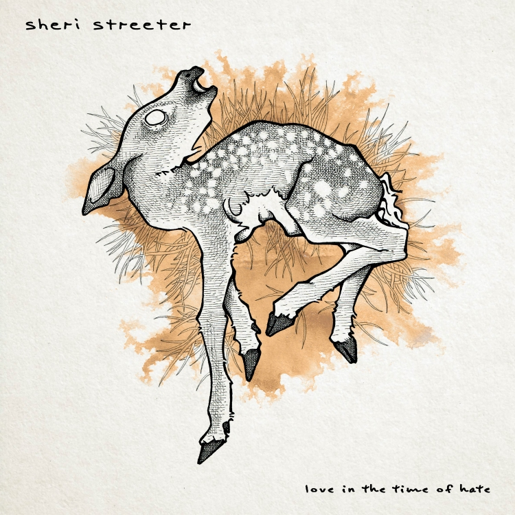 Sheri Streeter_Love in the Time of Hate.jpg
